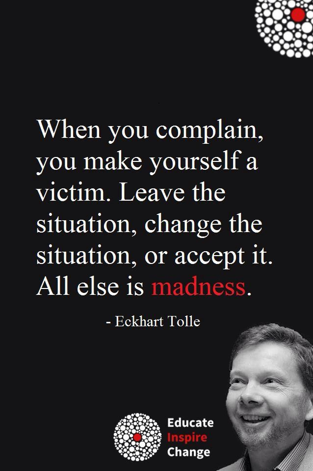 Eckhart Tolle on complaining Madness!