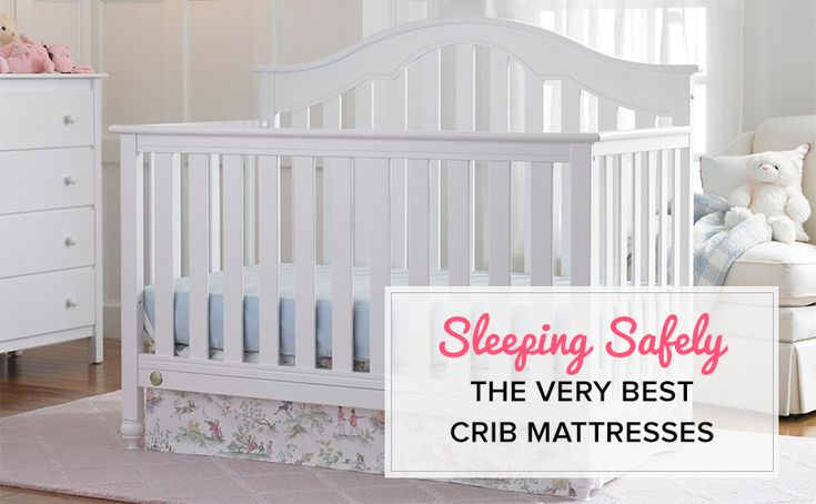 Mom's Guide 2016: The 5 Best Crib Mattresses For Safe Sleep