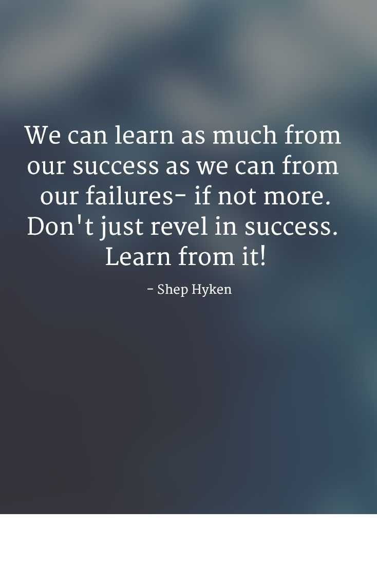 Learn from successes and failures - Don McMinn