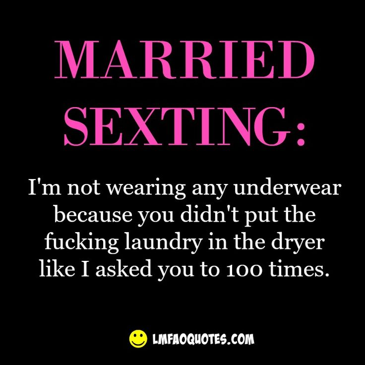 Funny Quote about Marriage and Sexting - Check us out at LMFAOQuotes.com!