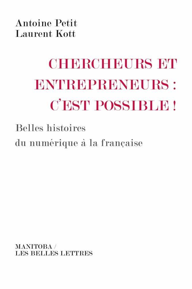 Chercheurs et entrepreneurs : c'est possible !