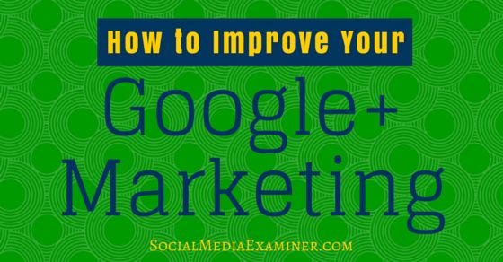 Do people pay attention to your messages? This article shares five ways to strengthen your Google+ marketing for more engagement.