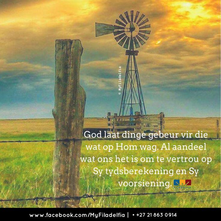 God laat dinge gebeur vir die wat op Hom wag. Al aandeel wat ons het is om te vertrou op Sy tydsberekening en Sy voorsiening.