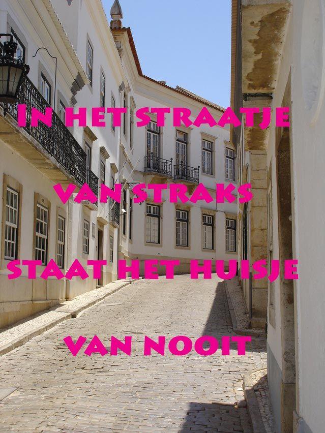 In het straatje van straks staat het huisje van nooit #woonspreuk #leukespreuken