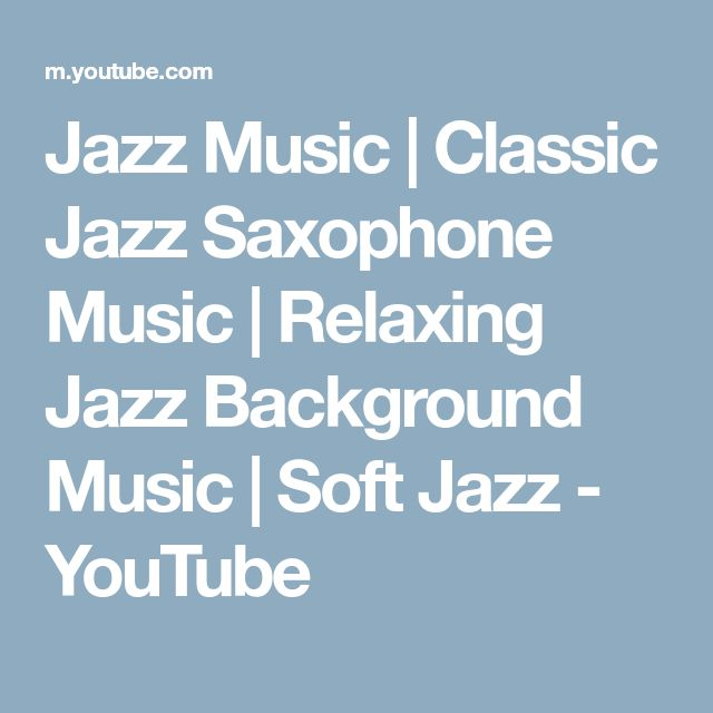 Jazz Music | Classic Jazz Saxophone Music | Relaxing Jazz Background Music | Soft Jazz - YouTube