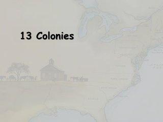 13-colonies-1945263 by Mrs. Sharbs via Slideshare