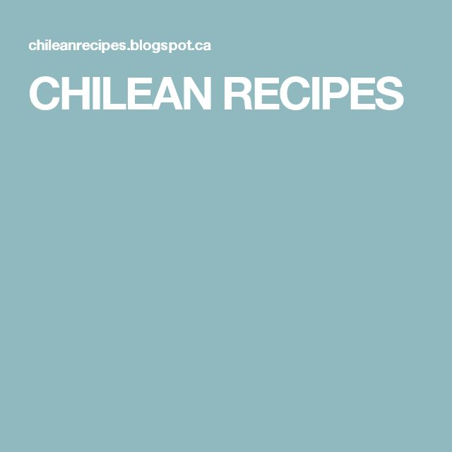 CHILEAN RECIPES