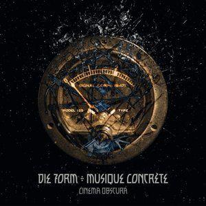 Die Form Musique Concrete - Cinema Obscura