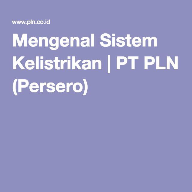 Mengenal Sistem Kelistrikan | PT PLN (Persero)