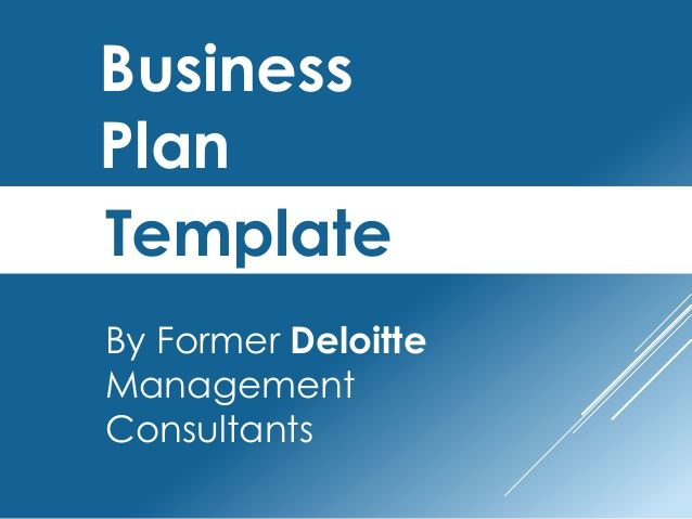 Business Plan Template By Former Deloitte Management Consultants