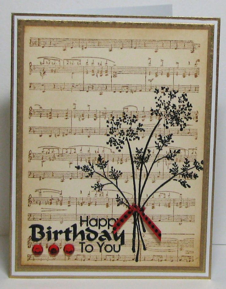 By Deborah March. Stamp music background in brown on manilla paper, then flowers & sentiment in black. Sponge edges a bit if you like. Mat on cardstock that matches brown ink color, then on white, then on card base. Add embellishments if you wish.