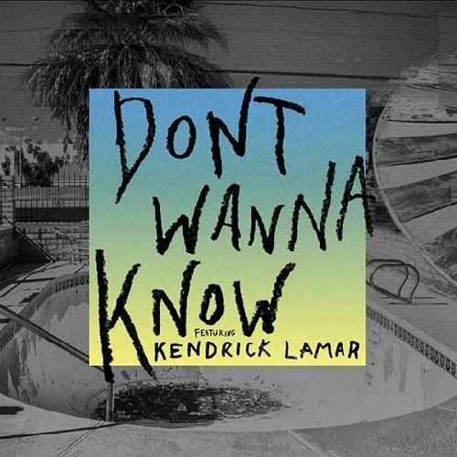 Letra y Vídeo de la canción Don't Wanna Know, de Maroonfeat. Kendrick Lamar