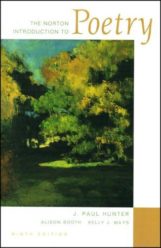 The Norton Introduction to Poetry by Alison Booth https://www.amazon.com/dp/0393928578/ref=cm_sw_r_pi_dp_x_Dm1-yb9J22M15