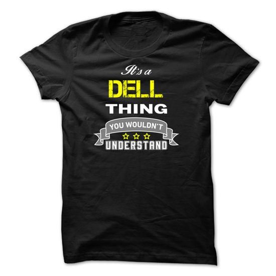 Its a DELL thing.-1FF2FB #name #tshirts #DELL #gift #ideas #Popular #Everything #Videos #Shop #Animals #pets #Architecture #Art #Cars #motorcycles #Celebrities #DIY #crafts #Design #Education #Entertainment #Food #drink #Gardening #Geek #Hair #beauty #Health #fitness #History #Holidays #events #Home decor #Humor #Illustrations #posters #Kids #parenting #Men #Outdoors #Photography #Products #Quotes #Science #nature #Sports #Tattoos #Technology #Travel #Weddings #Women