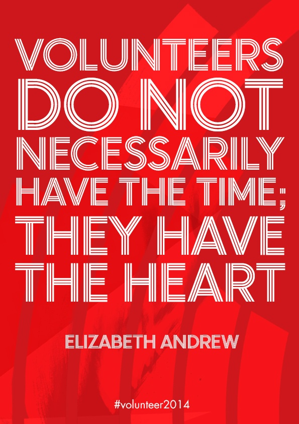104 best volunteer appreciation images on pinterest gift volunteers do not necessarily have the time they have the heart elizabeth andrew too all the didi societys volunteers solutioingenieria