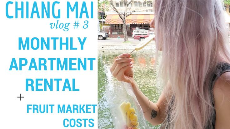 CHIANG MAI MONTHLY APARTMENT RENTAL + FRUIT COSTS - VLOG#3