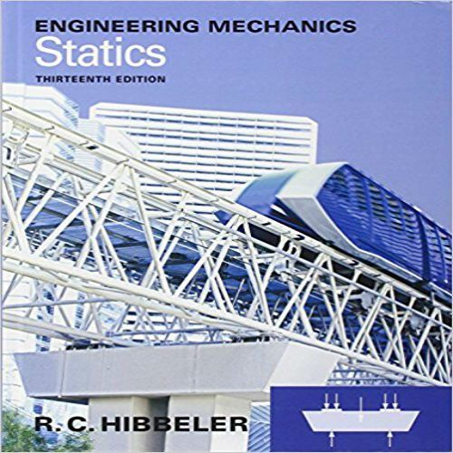 Solution Manual For Engineering Mechanics Statics 13th Edition By Hibbeler Engineering Mechanics Statics Mechanical Engineering Engineering Mechanics Dynamics