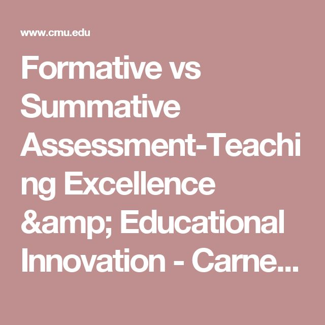 Formative vs Summative Assessment-Teaching Excellence & Educational Innovation - Carnegie Mellon University