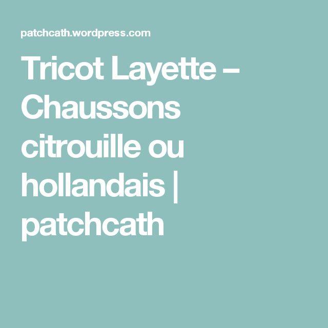 Tricot Layette – Chaussons citrouille ou hollandais | patchcath