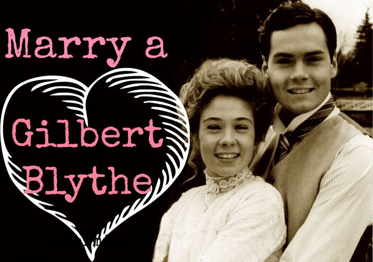 How to Marry a Gilbert Blythe; click on this link and it will give you tips on what to look for in a future spouse who is just like Mr. Blythe. <3 <3
