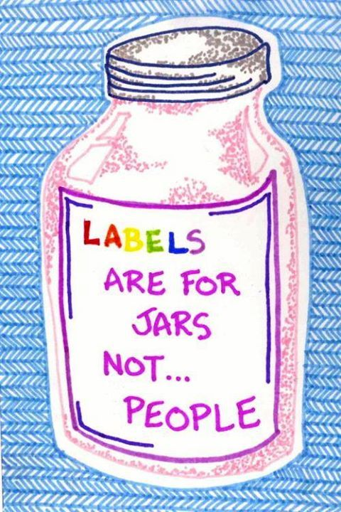 Labels are for jars not people. Mental conditions. Help end the stigma.