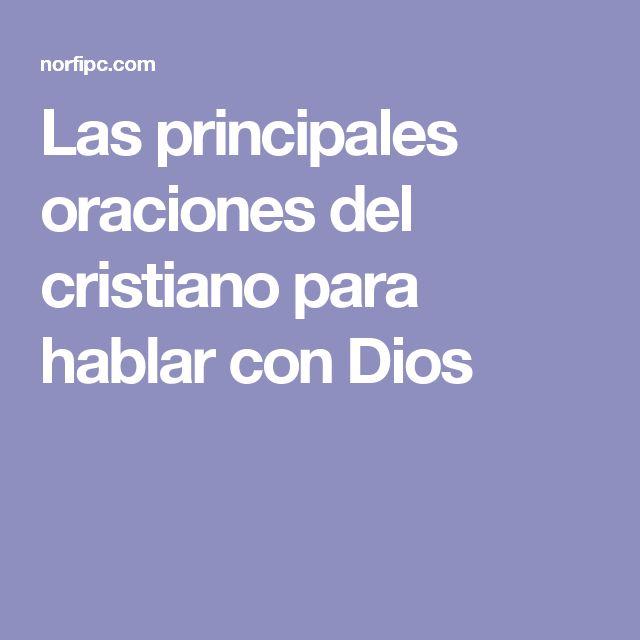 Las principales oraciones del cristiano para hablar con Dios
