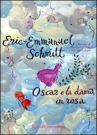 Oscar e la dama in rosa. Un libro hermoso que cuenta la historia de un niño enfermo y como escribir cartas cambia su vida.