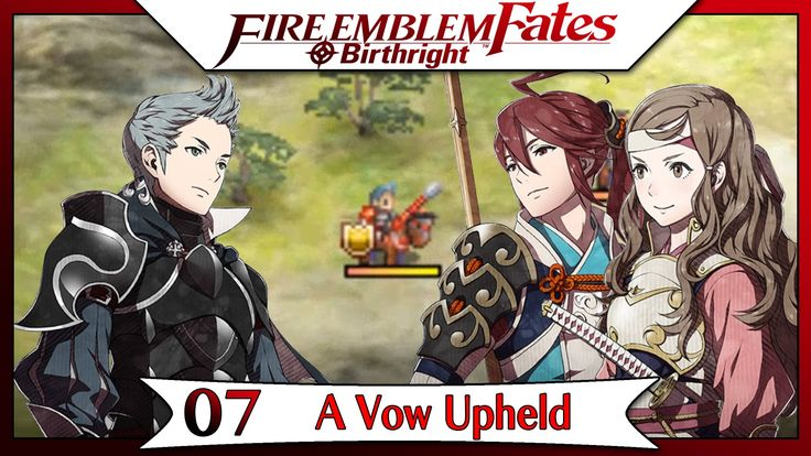 Fire Emblem Fates Birthright - Part 2 | Chapter 7 - A Vow Upheld! [Engli...