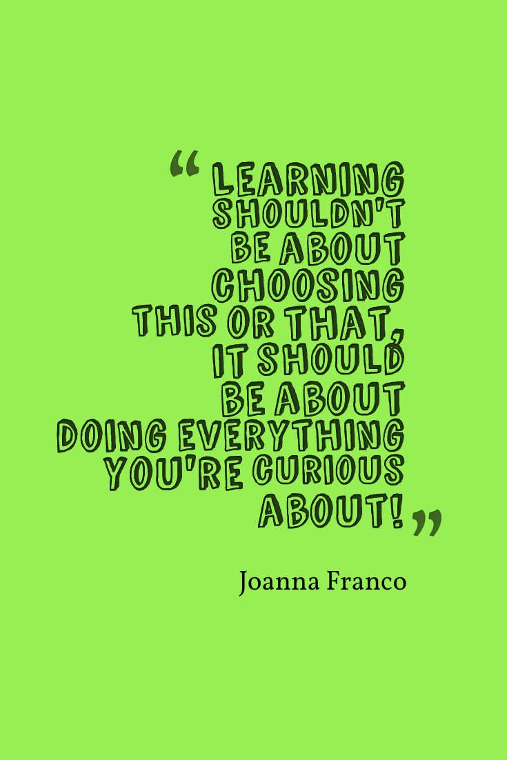 Joanna Franco Shut Up and Go Quotes about Learning