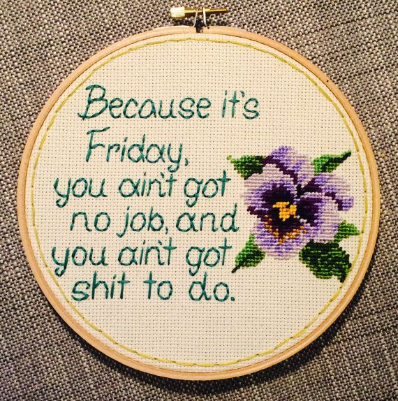 Friday Movie Quote Handmade Needlepoint Ice by stitchedbycandy