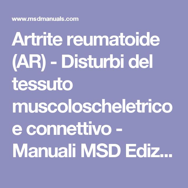 Artrite reumatoide  (AR) - Disturbi del tessuto muscoloscheletrico e connettivo - Manuali MSD Edizione Professionisti