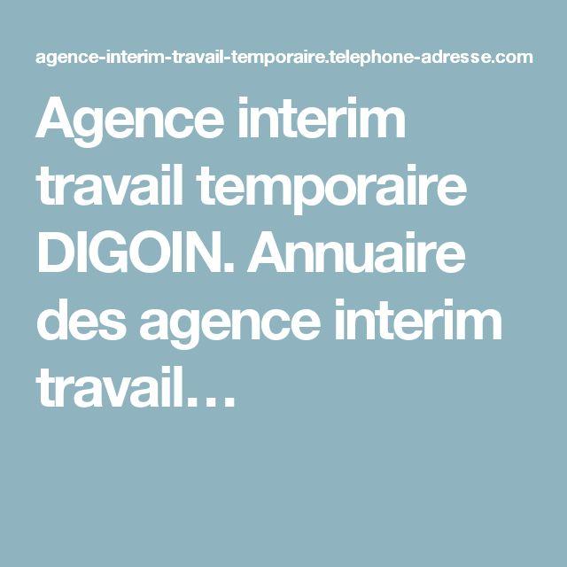 Agence interim travail temporaire DIGOIN. Annuaire des agence interim travail…