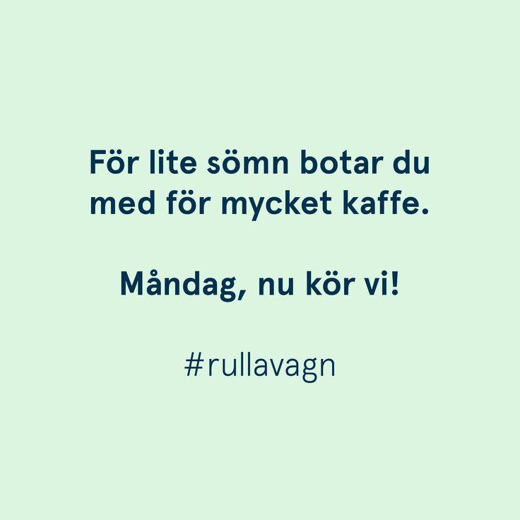 Kaffe måndag sömn! / Citat, quotes och ordspråk från Rulla vagn om att vara förälder, föräldraskap, mamma och pappa / www.rullavagn.nu