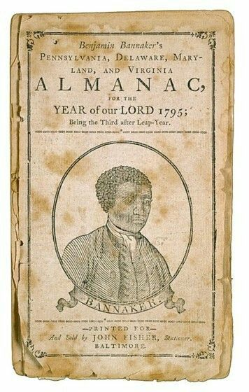 Did you know?  Benjamin Banneker wrote the first Almanac.