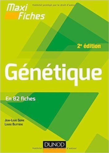 Maxi fiches - Génétique - 2e éd. - En 82 fiches - Jean-Louis Serre, Louise Blottière