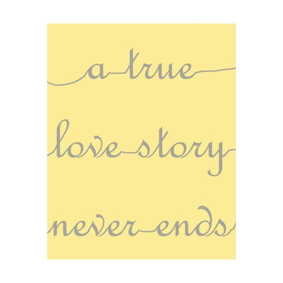 A True Love Story Never Ends Quote: 8x10 A True Love Story Never Ends Gift Print Quote DIY