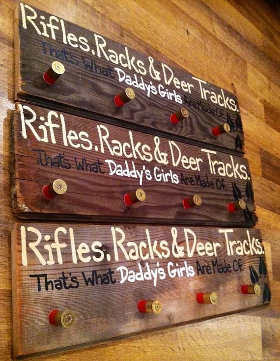 Rifles Racks and Deer tracks, Thats what Daddys Girls are made of
