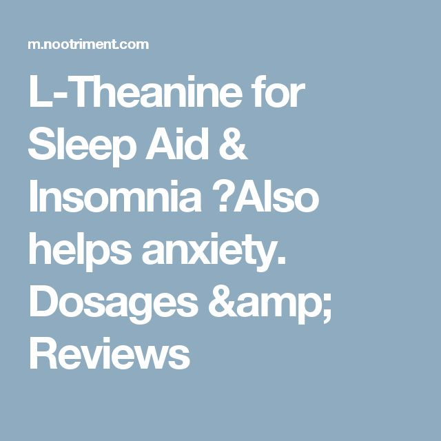 L-Theanine for Sleep Aid & Insomnia ⭐Also helps anxiety. Dosages & Reviews