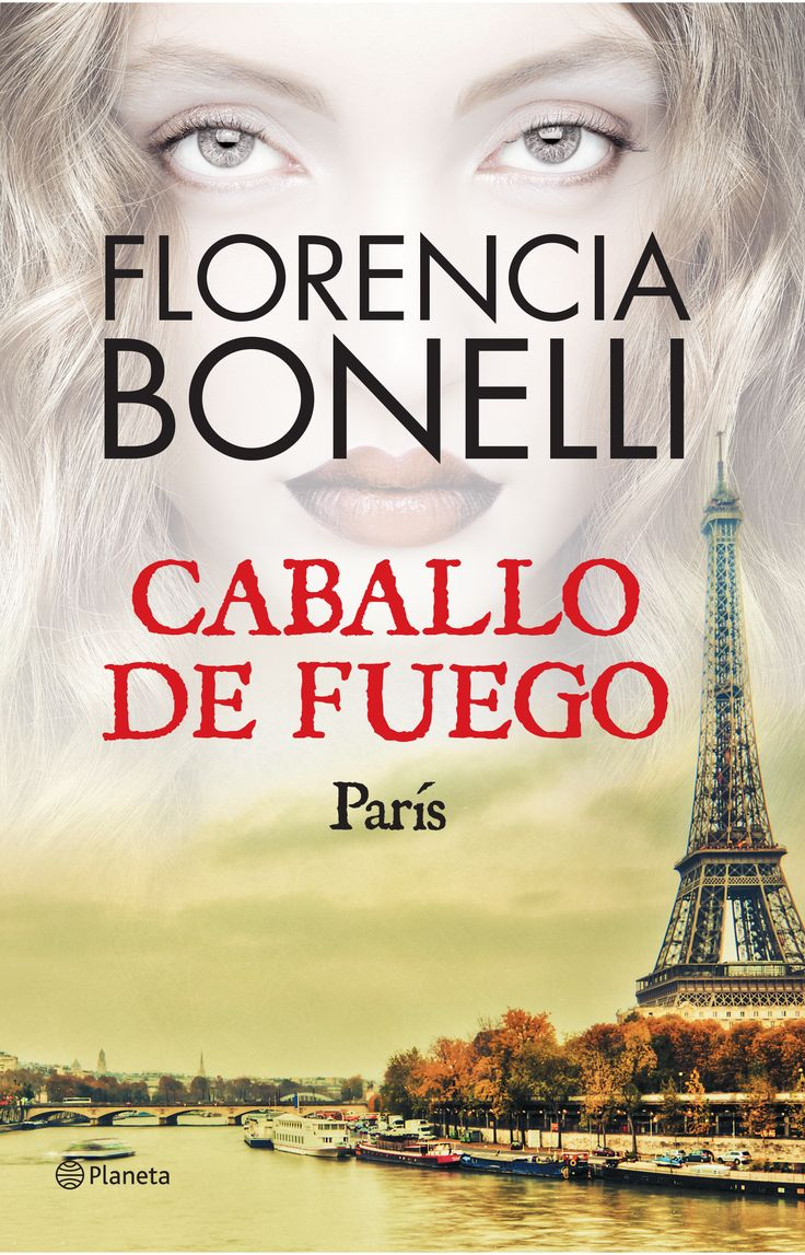 Florencia Bonelli. Caballo de fuego París
