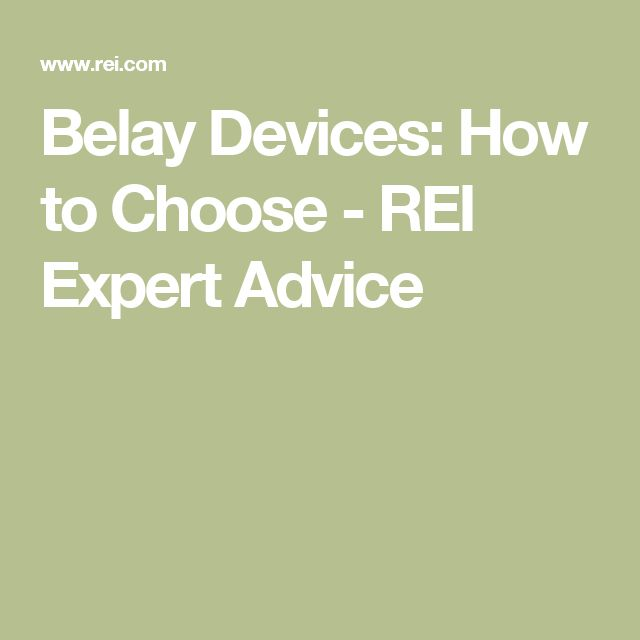 Belay Devices: How to Choose - REI Expert Advice