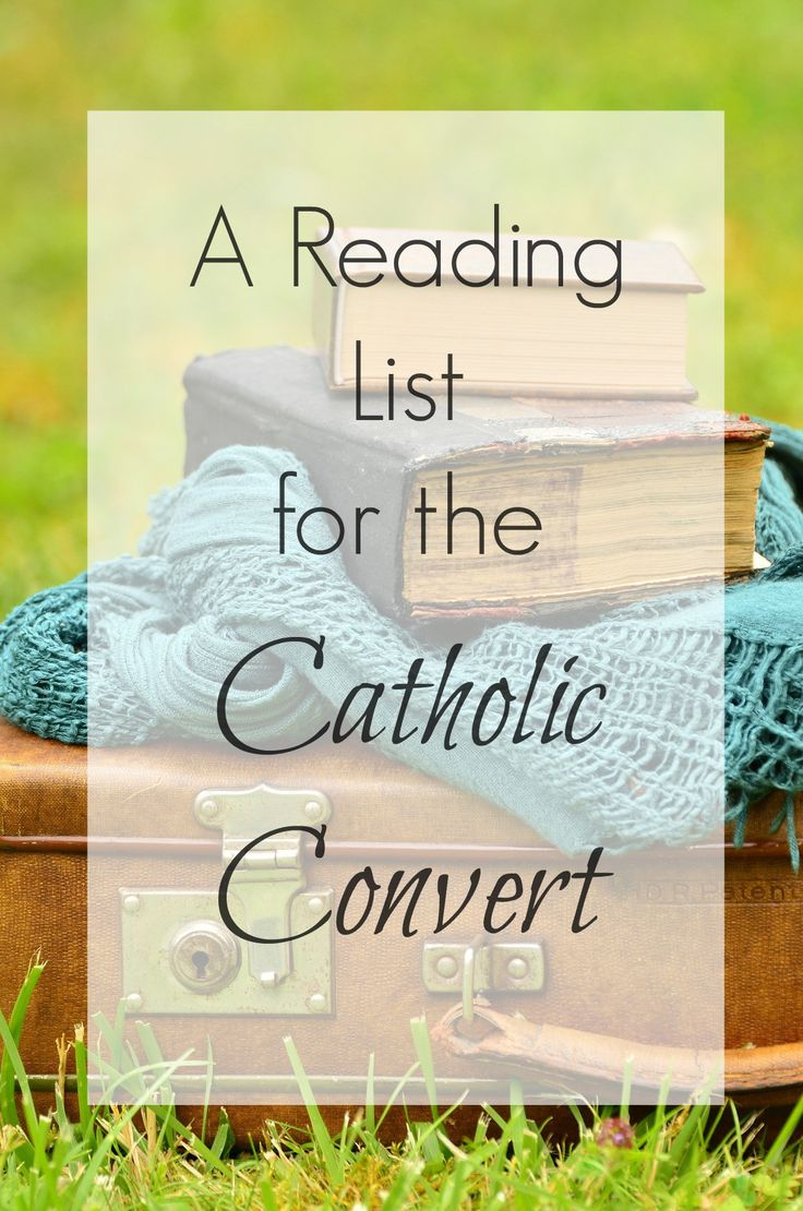 A reading list of favorite resources for the Catholic convert
