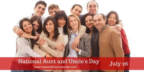 July 26, 2015 - NATIONAL AUNT AND UNCLE'S DAY - NATIONAL BAGELFEST DAY - NATIONAL PARENTS DAY