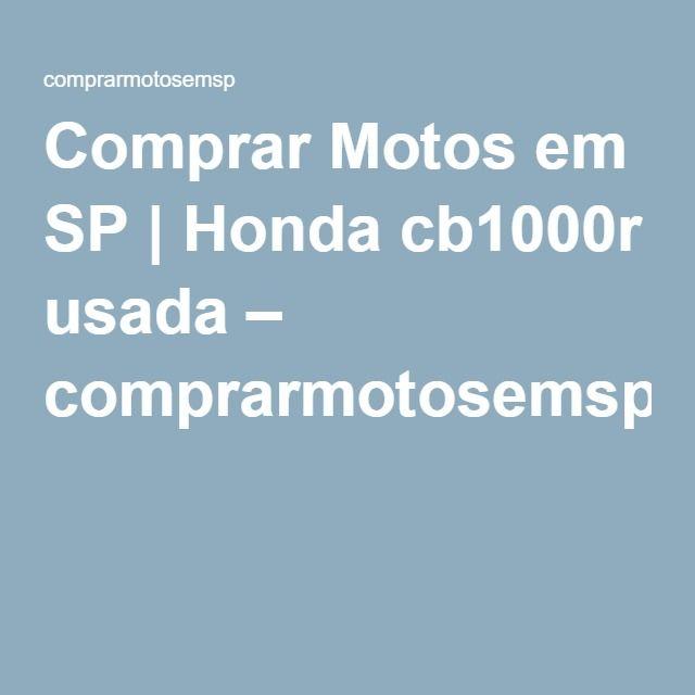 Comprar Motos em SP | Honda cb1000r usada – comprarmotosemsp