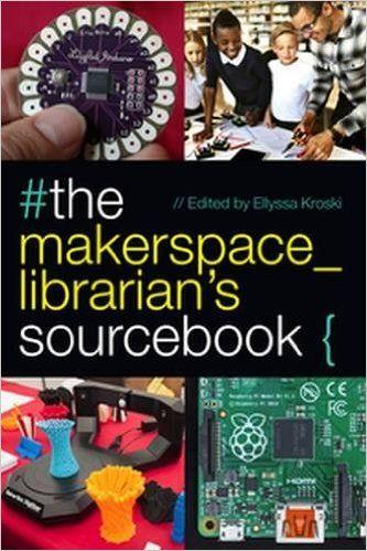 Amazon.com: The Makerspace Librarian's Sourcebook (9780838915042): Ellyssa Kroski: Books