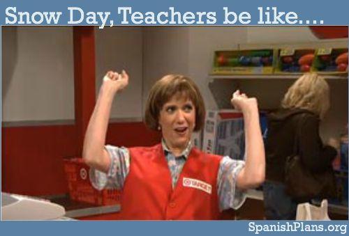 Teachers Love Snow Days