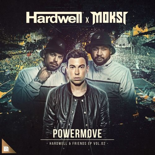 Hardwell x MOKSI - Powermove by Revealed Recordings | Free Listening on SoundCloud
