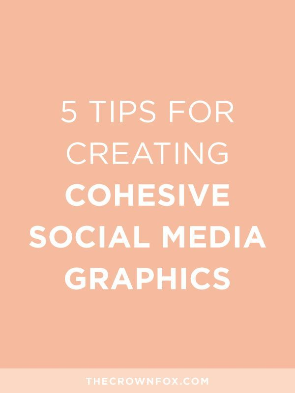 8 tips for creating cohesive social media graphics