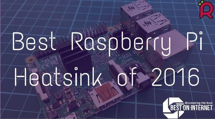 #RaspberryPi 2 Heatsink of 2016  The best heatsinks for raspberry pi reduces the risk of the hardware failure due to an overheating problem.  http://www.bestoninternet.com/compute/electronics/best-raspberry-pi-heatsink/