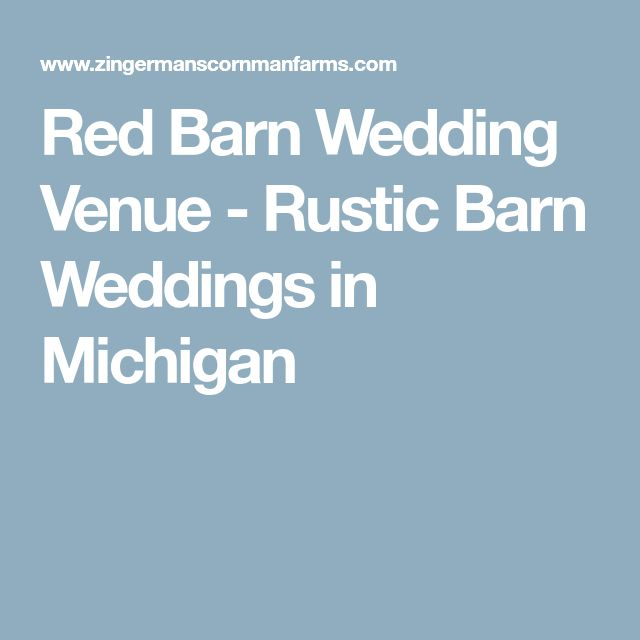 Red Barn Wedding Venue - Rustic Barn Weddings in Michigan