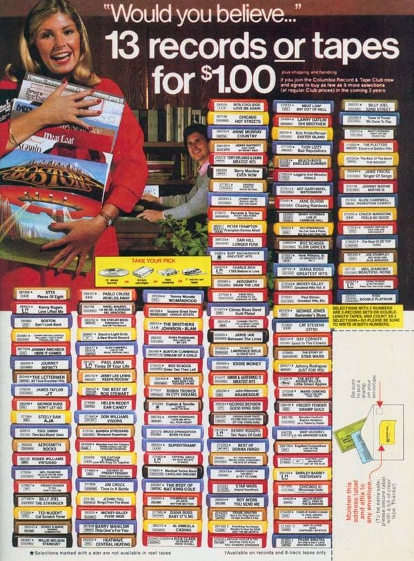 Columbia House. And what they didn't tell you is that you had to buy like 7 more at the regular price of $5,000,000,000 each within the next month!